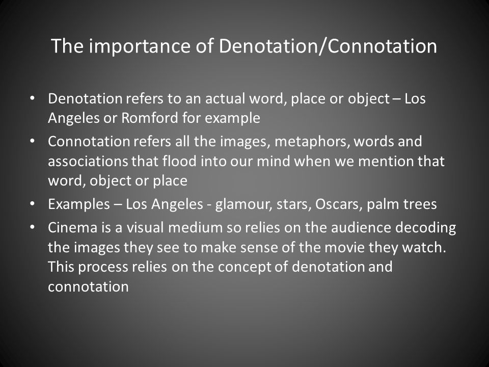 The importance of Denotation/Connotation