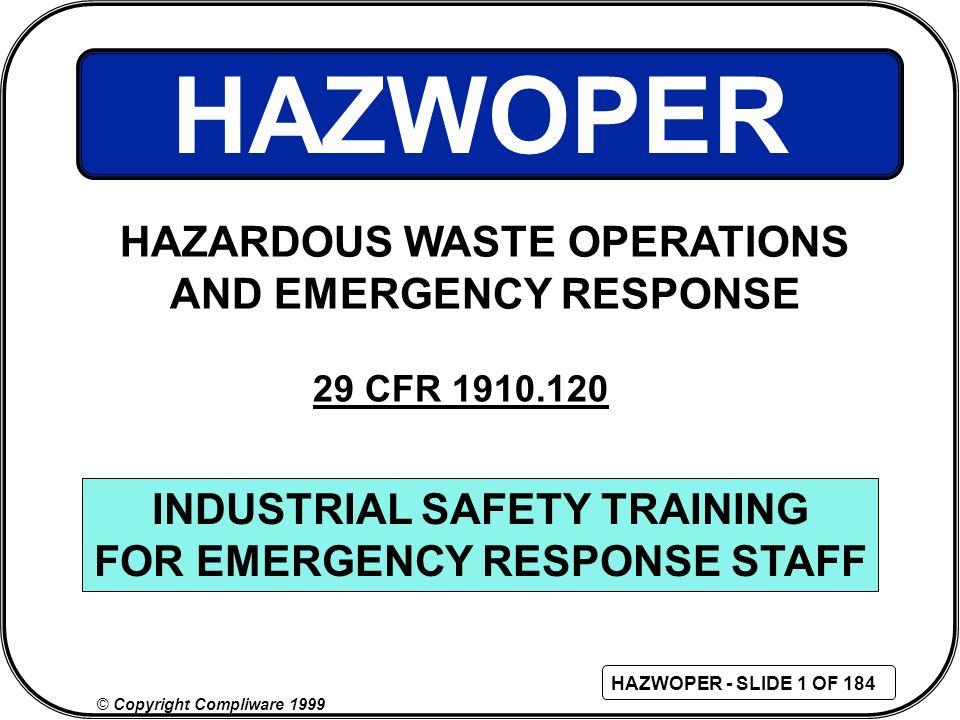 HAZWOPER HAZARDOUS WASTE OPERATIONS AND EMERGENCY RESPONSE