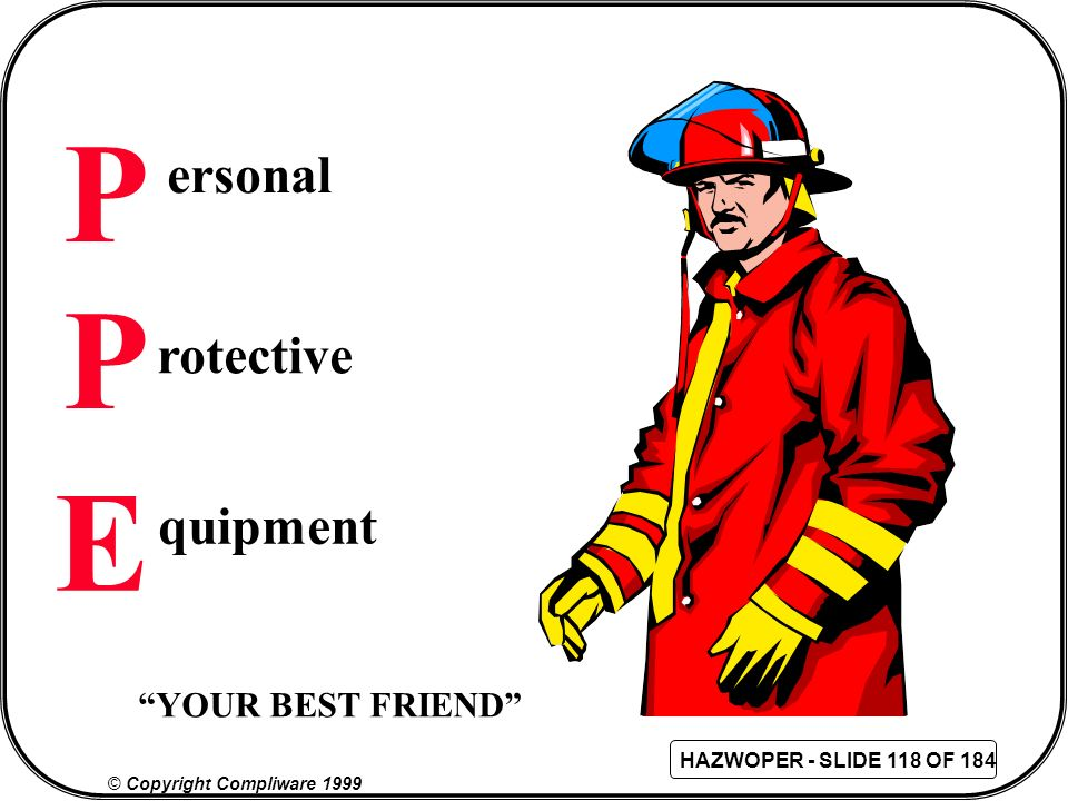 P ersonal P rotective E quipment YOUR BEST FRIEND 122 122
