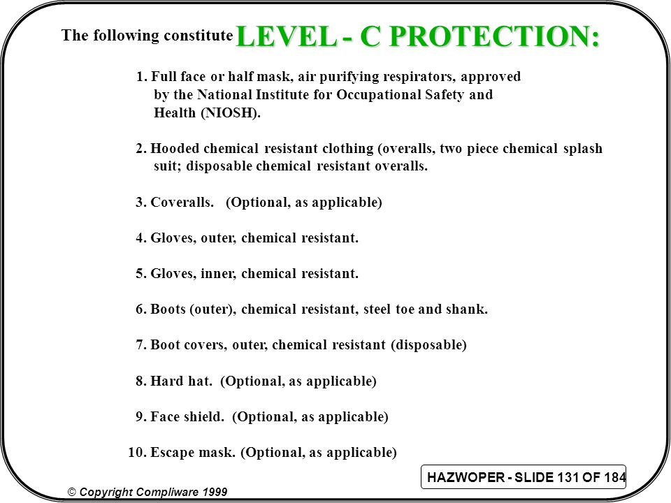 LEVEL - C PROTECTION: The following constitute