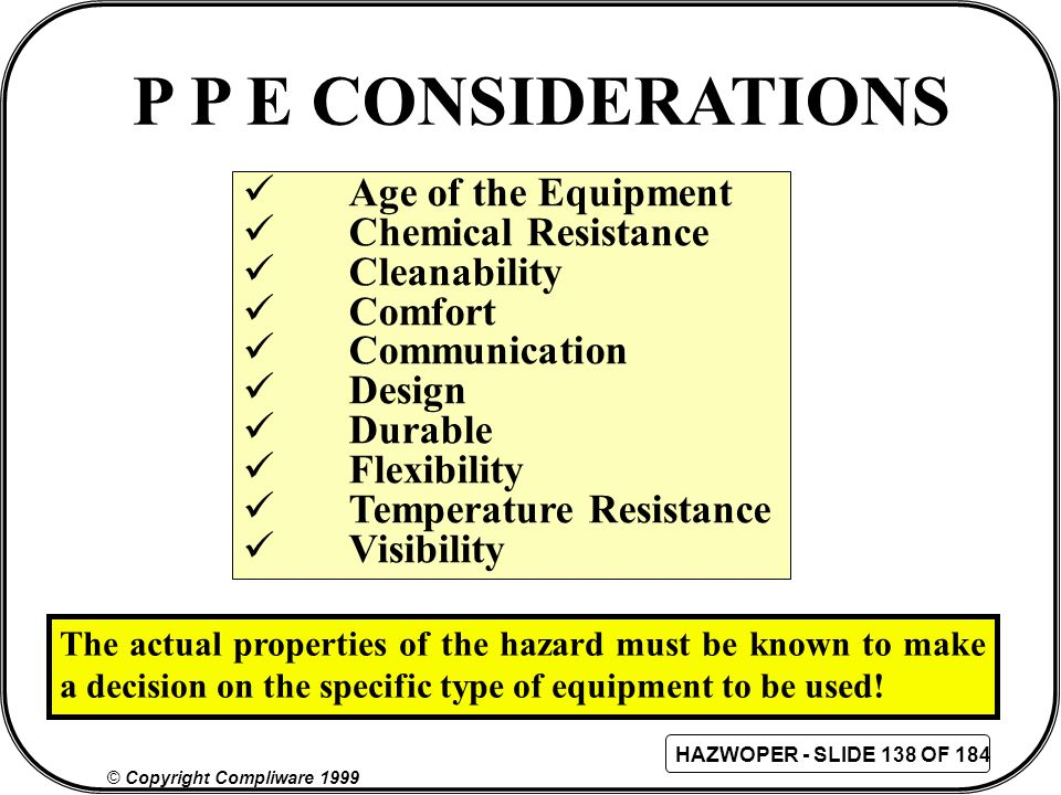 P P E CONSIDERATIONS Age of the Equipment Chemical Resistance