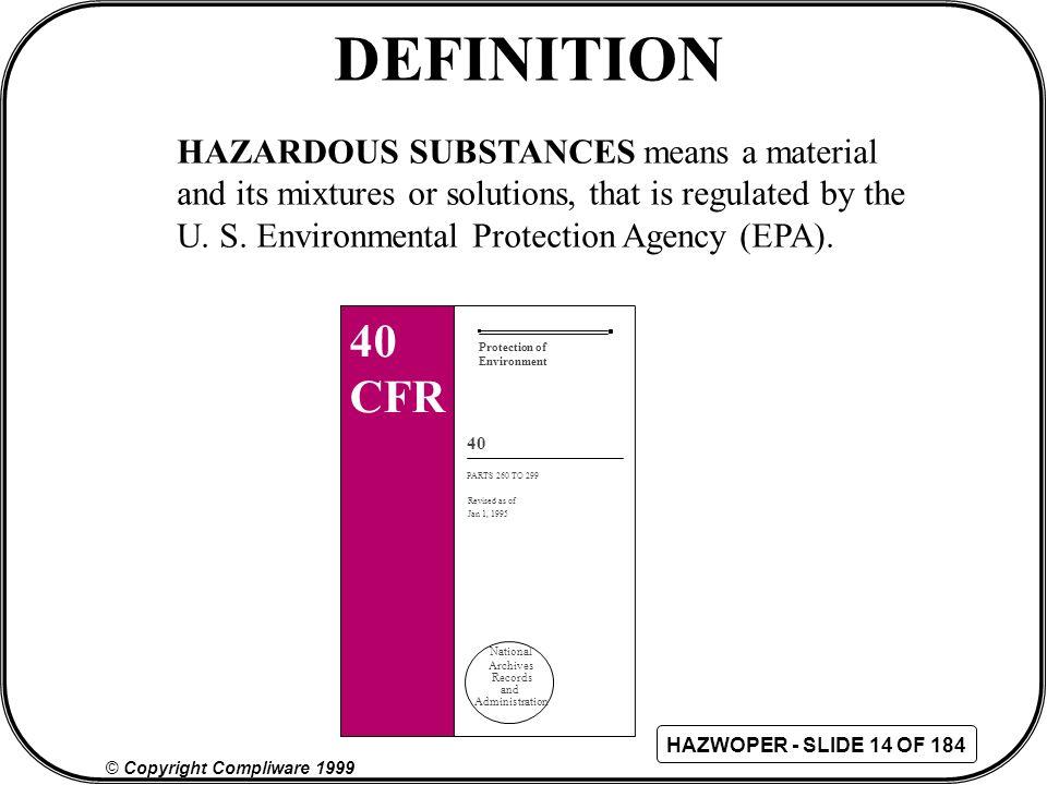 DEFINITION 40 CFR HAZARDOUS SUBSTANCES means a material