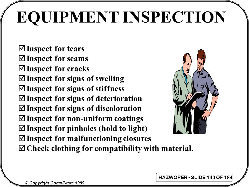 EQUIPMENT INSPECTION Inspect for tears Inspect for seams