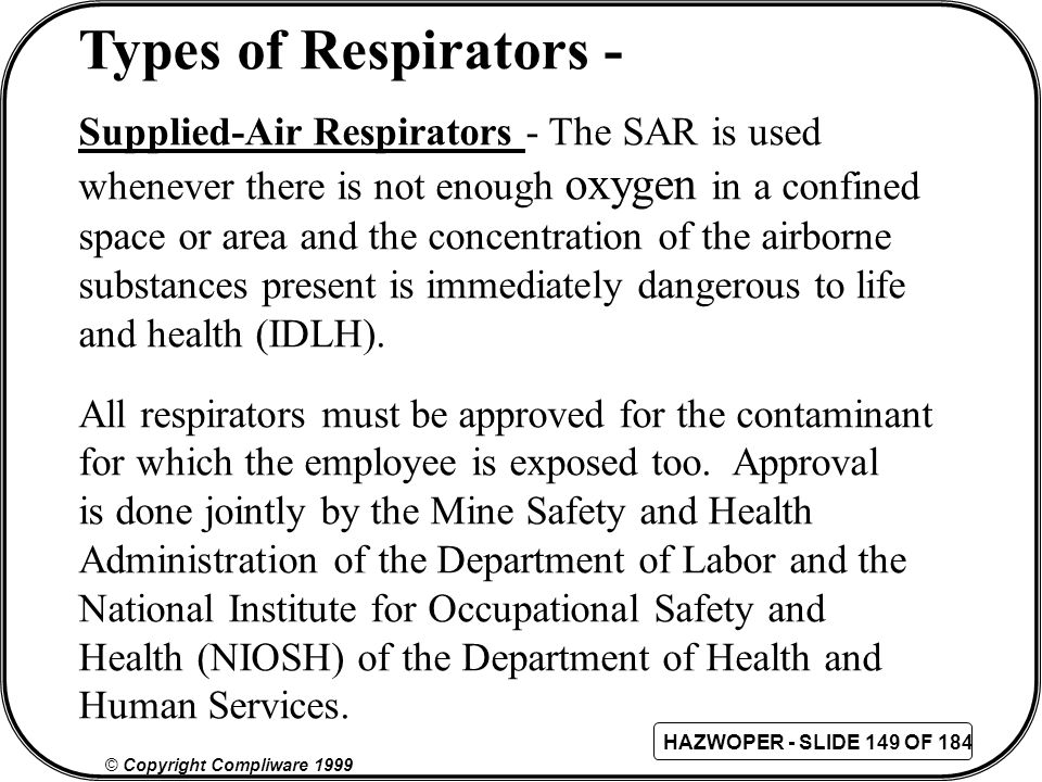 Types of Respirators - Supplied-Air Respirators - The SAR is used