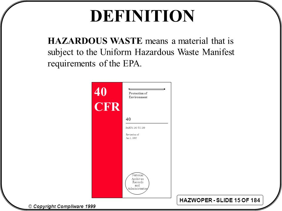 DEFINITION 40 CFR HAZARDOUS WASTE means a material that is