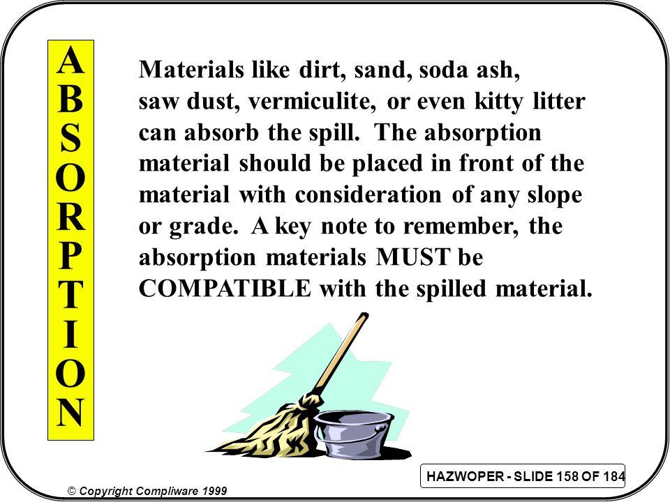 A B S O R P T I N Materials like dirt, sand, soda ash,