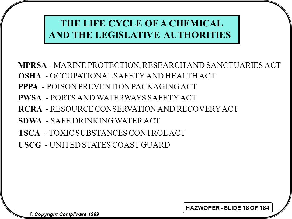 THE LIFE CYCLE OF A CHEMICAL AND THE LEGISLATIVE AUTHORITIES