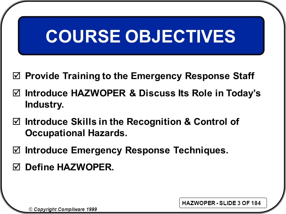 COURSE OBJECTIVES Provide Training to the Emergency Response Staff