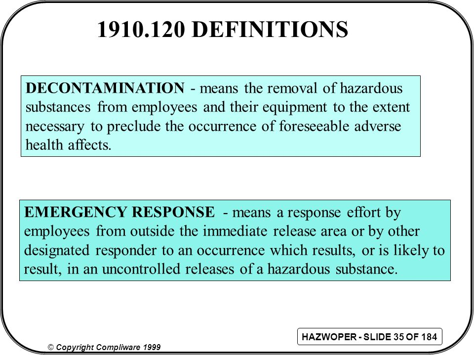 1910.120 DEFINITIONS DECONTAMINATION - means the removal of hazardous
