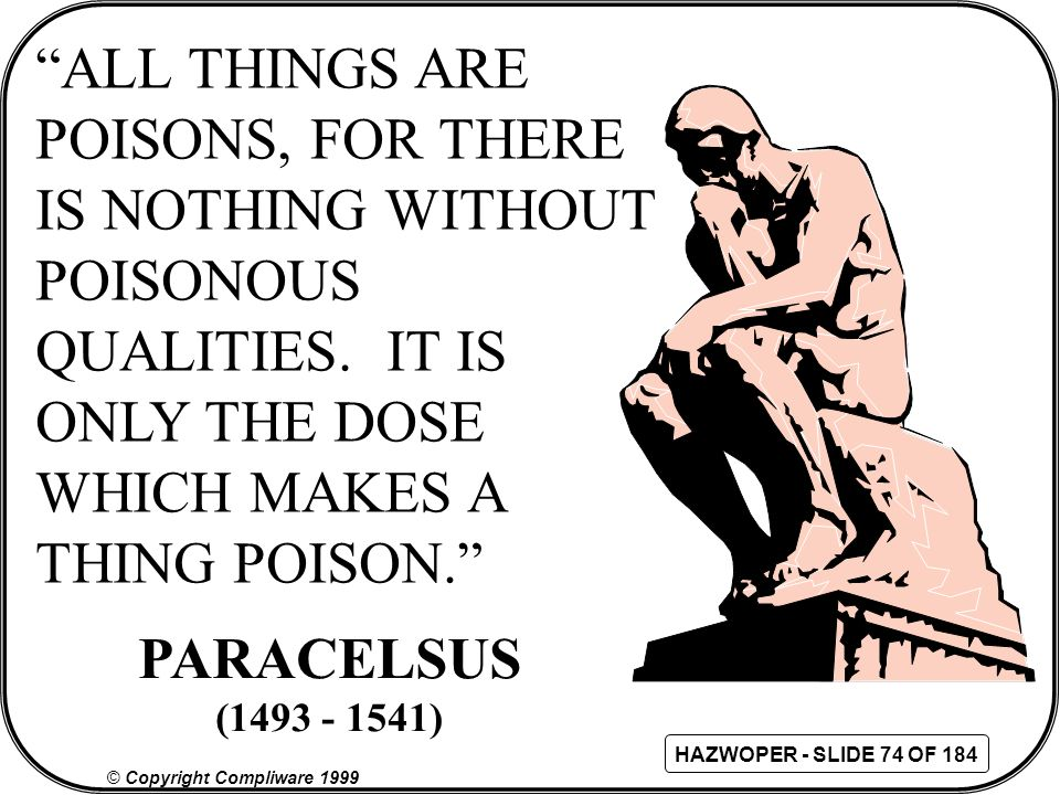 ALL THINGS ARE POISONS, FOR THERE IS NOTHING WITHOUT POISONOUS