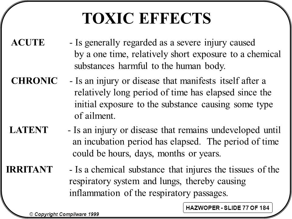 TOXIC EFFECTS ACUTE - Is generally regarded as a severe injury caused