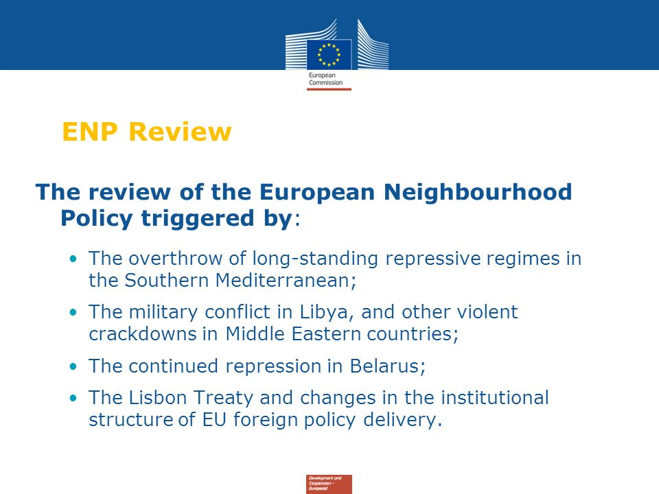ENP Review The review of the European Neighbourhood Policy triggered by: