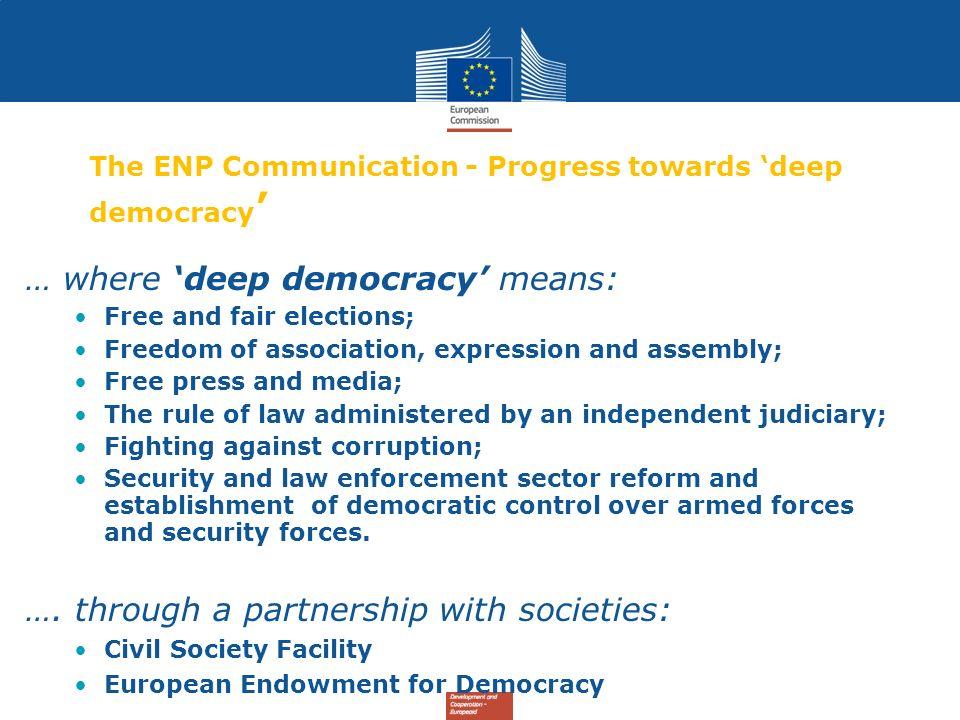The ENP Communication - Progress towards 'deep democracy'