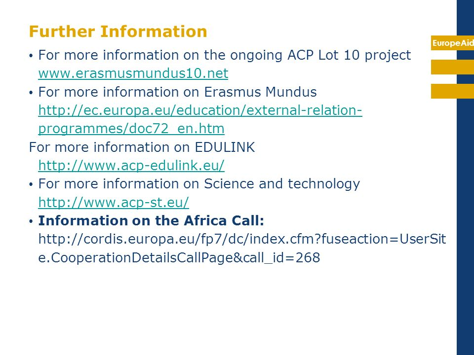 Further InformationFor more information on the ongoing ACP Lot 10 project. www.erasmusmundus10.net.