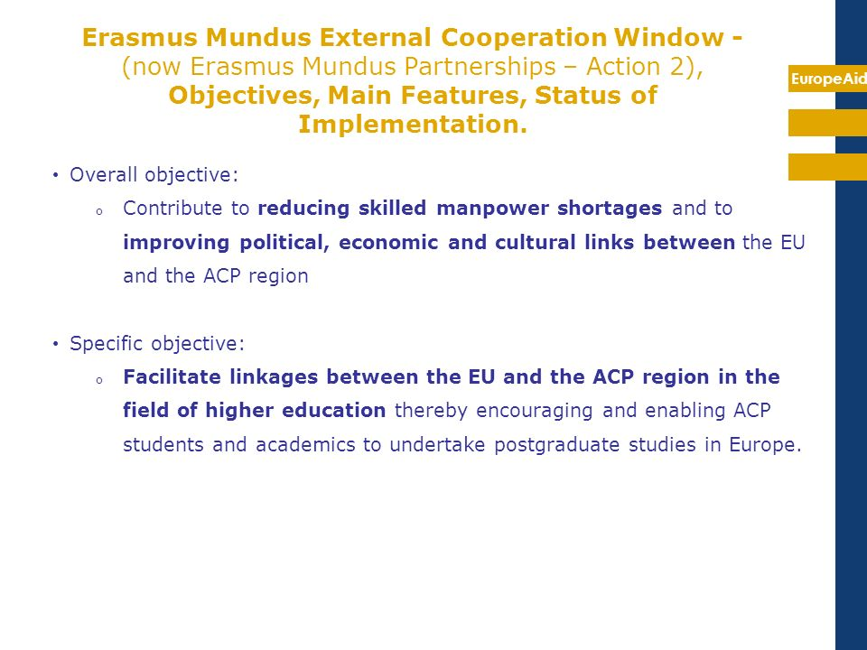 Erasmus Mundus External Cooperation Window - (now Erasmus Mundus Partnerships – Action 2), Objectives, Main Features, Status of Implementation.