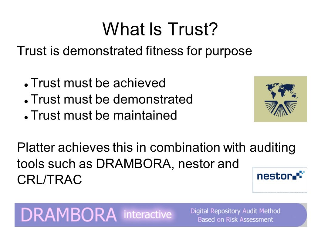What Is Trust Trust is demonstrated fitness for purpose