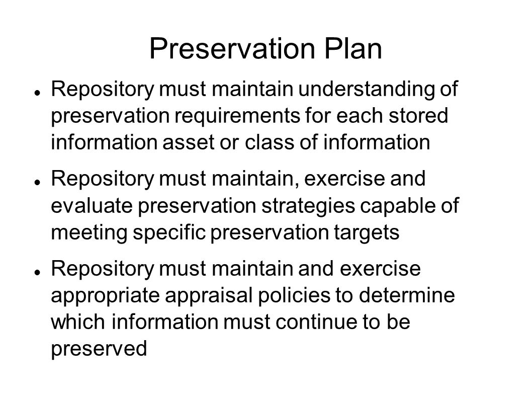 Preservation Plan Repository must maintain understanding of preservation requirements for each stored information asset or class of information.
