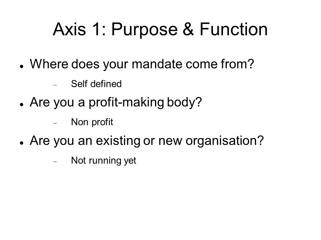 Axis 1: Purpose & Function