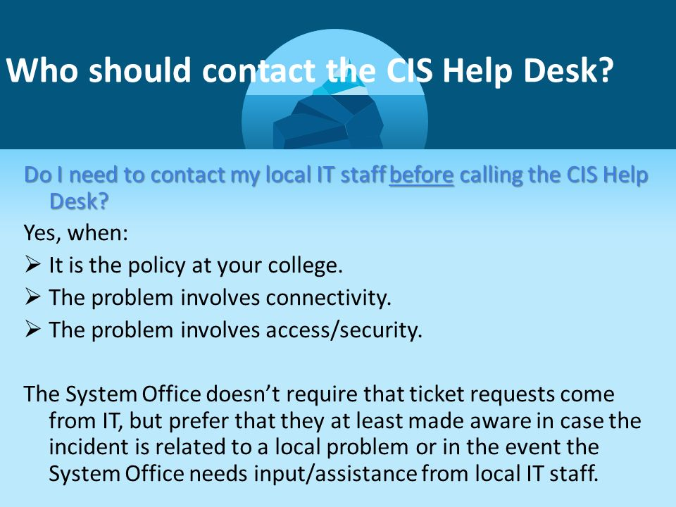 Who Should Contact The Cis Help Desk