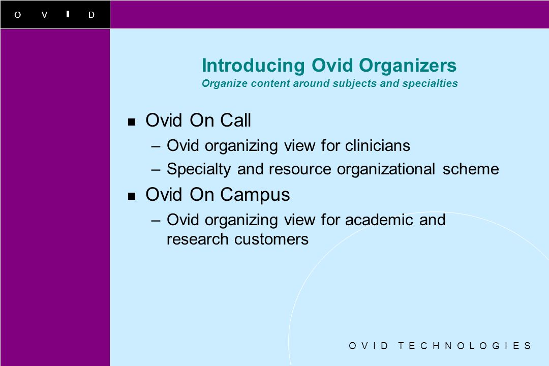 Introducing Ovid Organizers Organize content around subjects and specialties