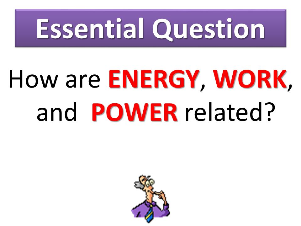 How are ENERGY, WORK, and POWER related
