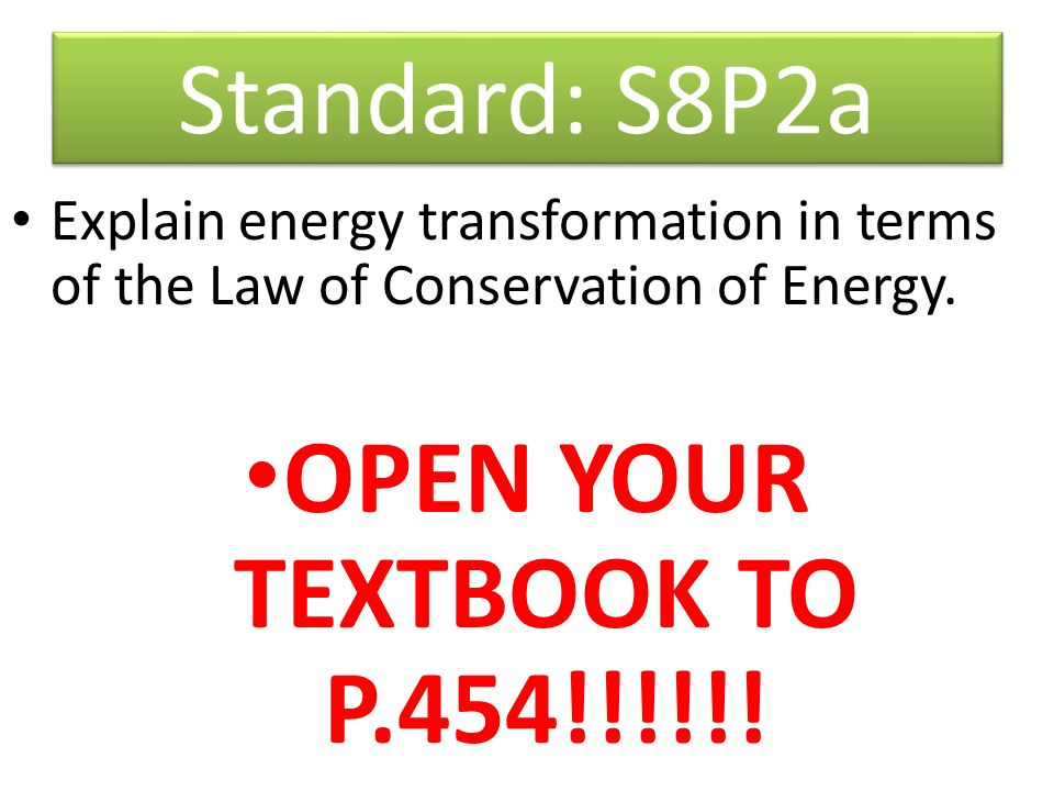 OPEN YOUR TEXTBOOK TO P.454!!!!!! Standard: S8P2a