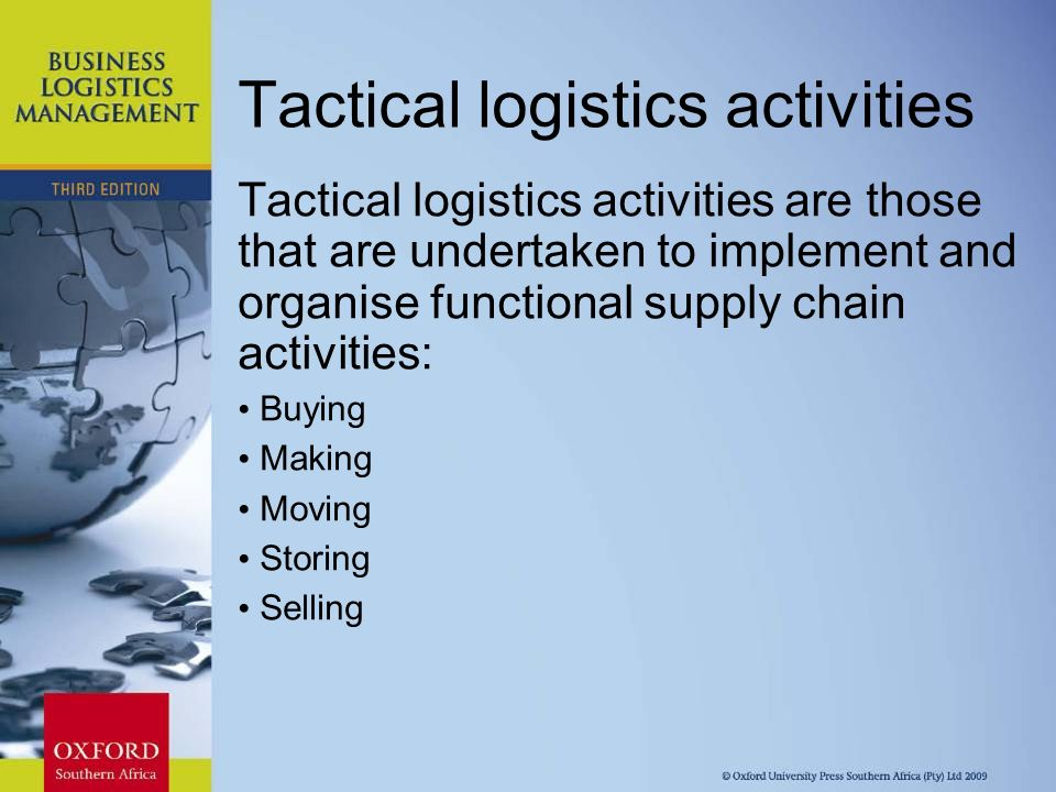 logistics activities Outbound logistics – these activities deliver your product or service to your customer these are things like collection, storage, and distribution systems.