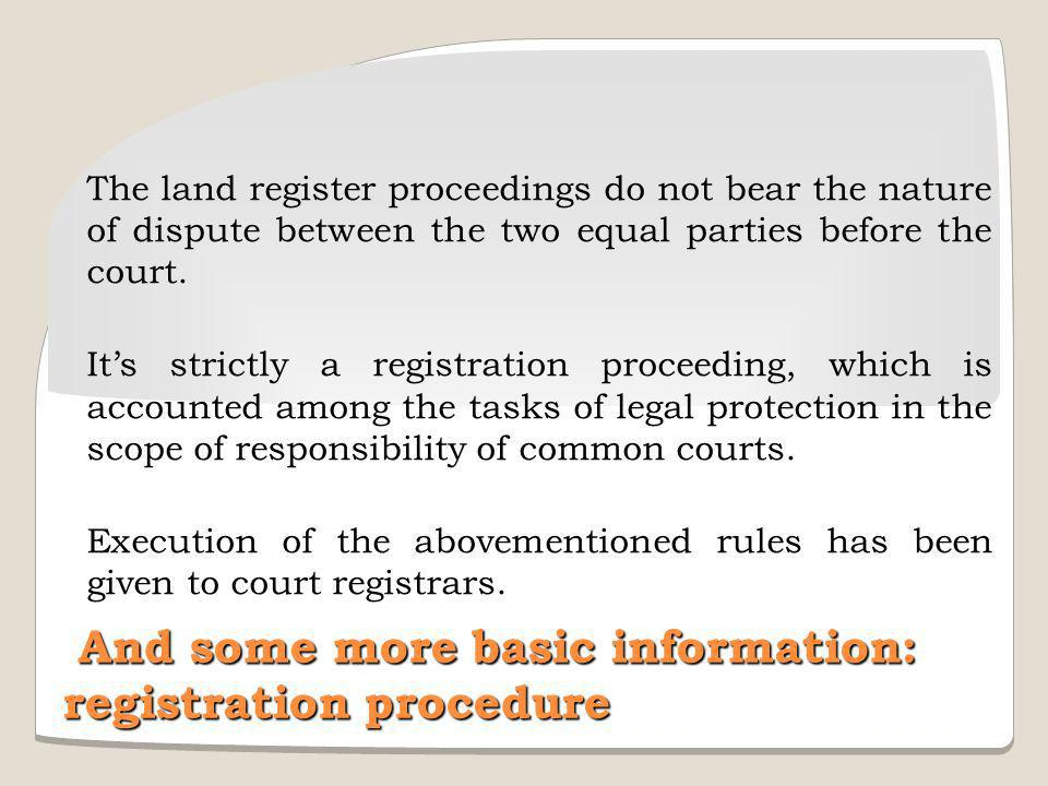 And some more basic information: registration procedure