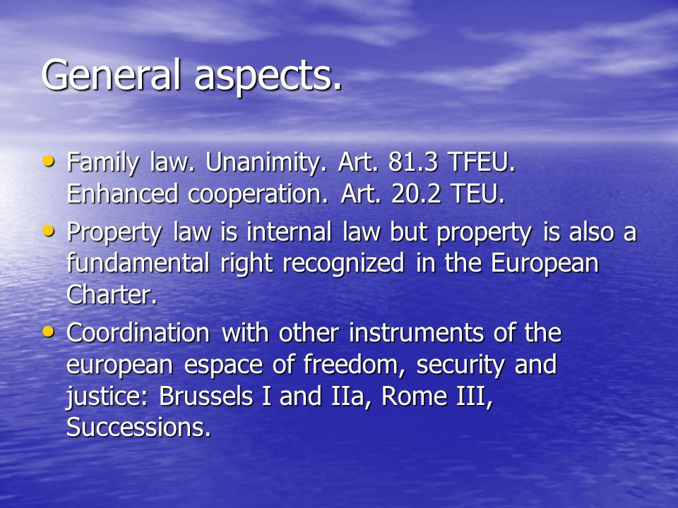 General aspects. Family law. Unanimity. Art TFEU. Enhanced cooperation. Art TEU.