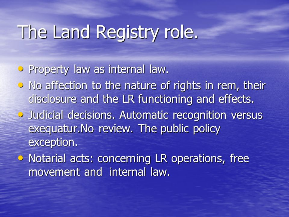 The Land Registry role. Property law as internal law.