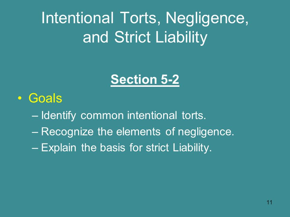 intentional torts Learn about the difference between intentional torts and personal injury claims based on negligence, as well as what is usually required to show liability.