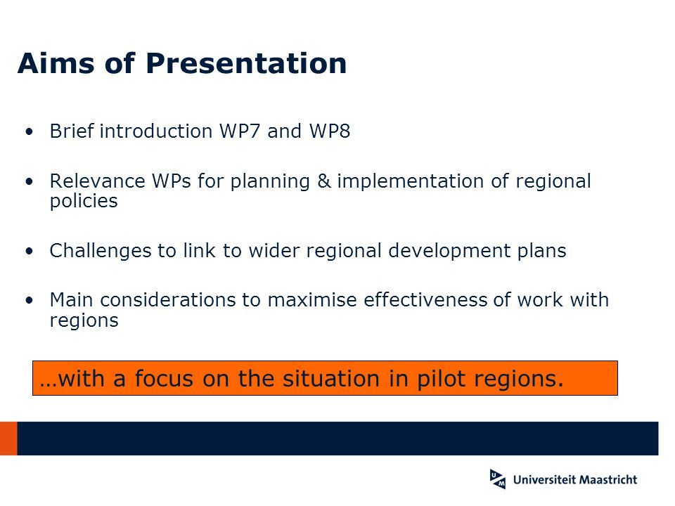 Aims of Presentation …with a focus on the situation in pilot regions.