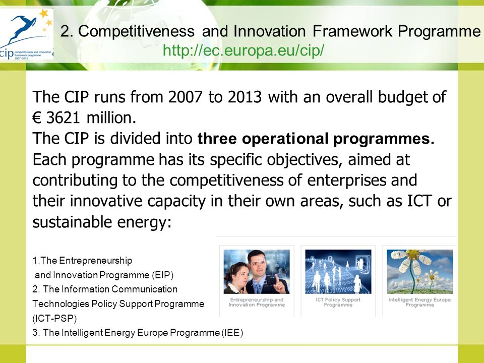 The CIP runs from 2007 to 2013 with an overall budget of