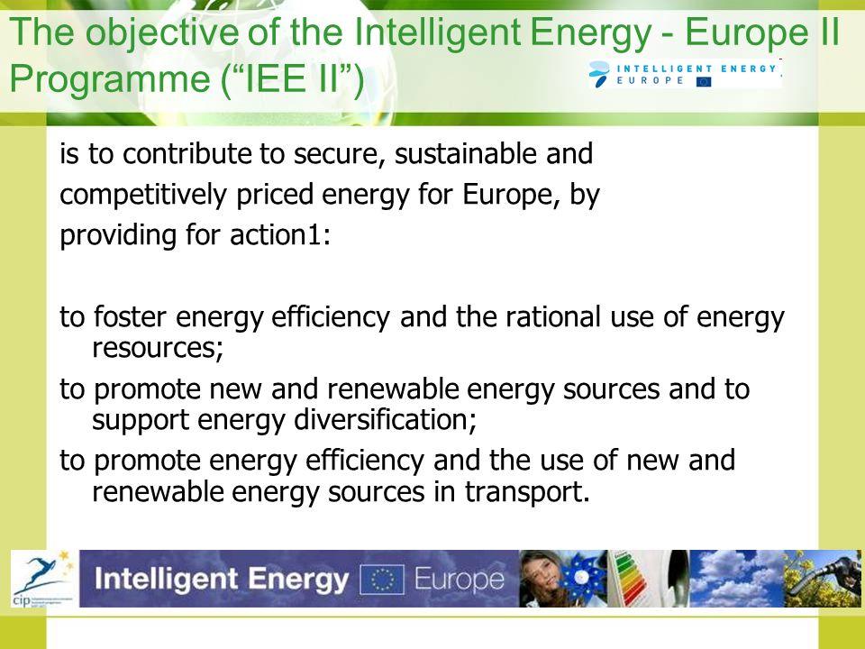 The objective of the Intelligent Energy - Europe II Programme ( IEE II )