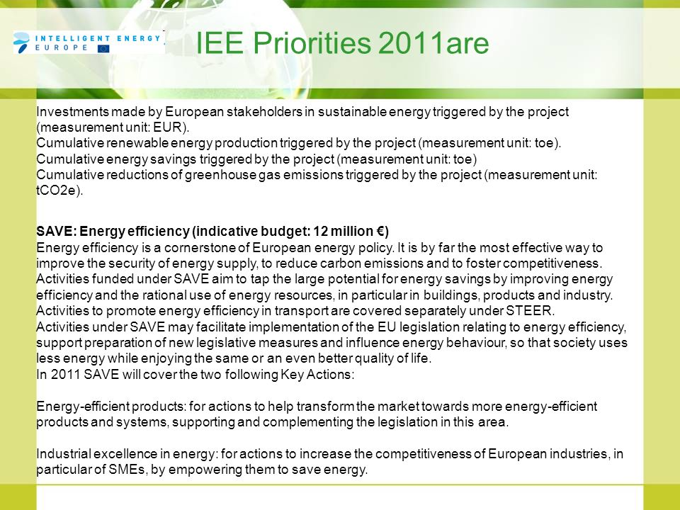 IEE Priorities 2011are Investments made by European stakeholders in sustainable energy triggered by the project (measurement unit: EUR).