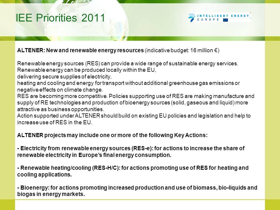 IEE Priorities 2011 ALTENER: New and renewable energy resources (indicative budget: 16 million €)