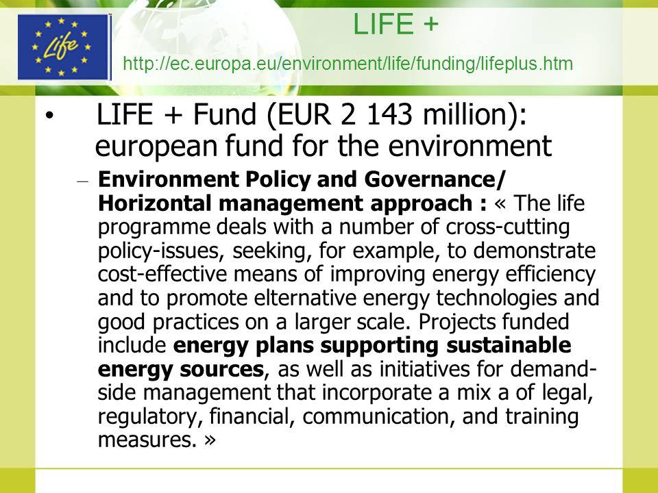 LIFE + http://ec.europa.eu/environment/life/funding/lifeplus.htm