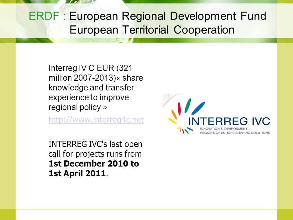 ERDF : European Regional Development Fund European Territorial Cooperation