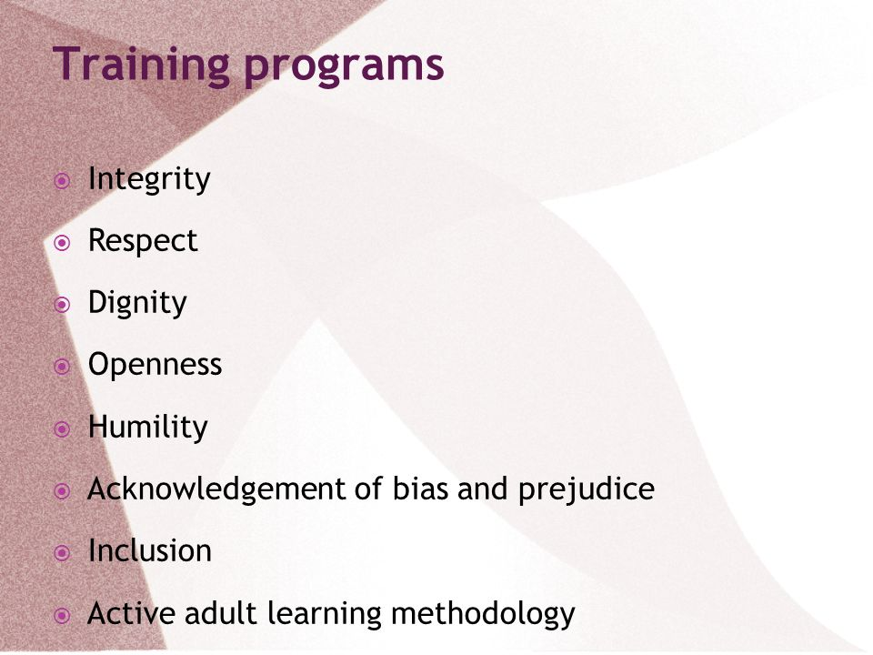 Training programs Integrity Respect Dignity Openness Humility
