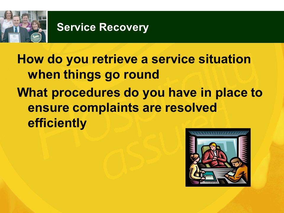 How do you retrieve a service situation when things go round