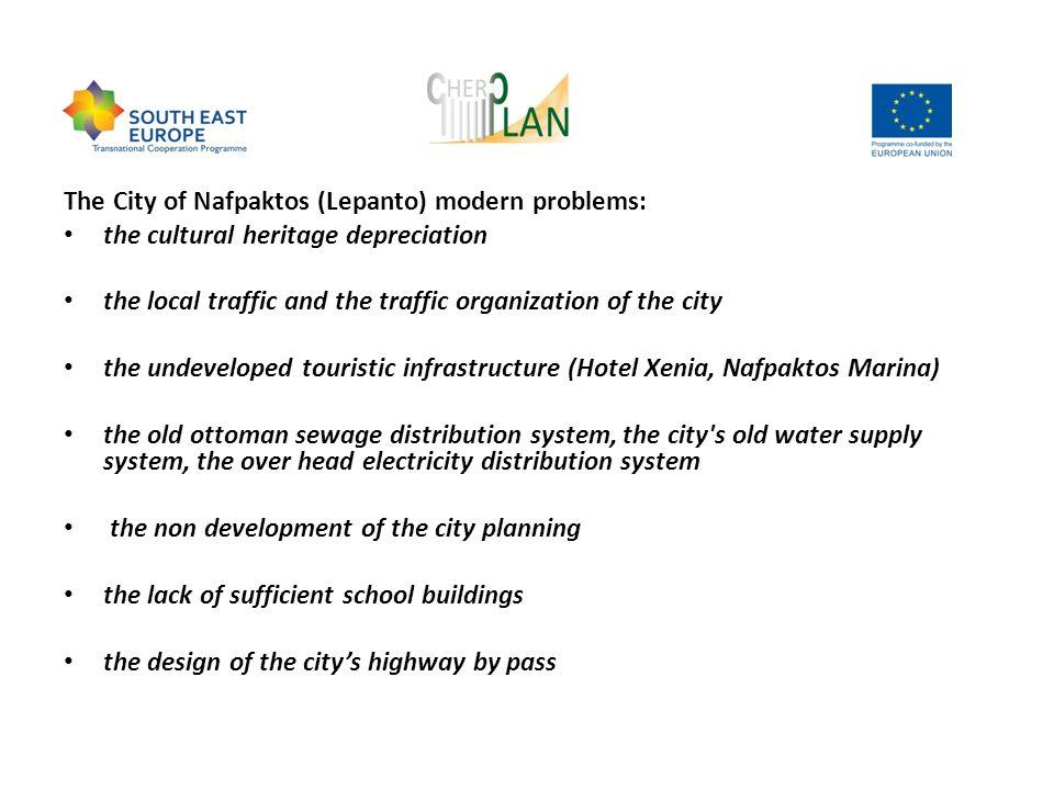 The City of Nafpaktos (Lepanto) modern problems: