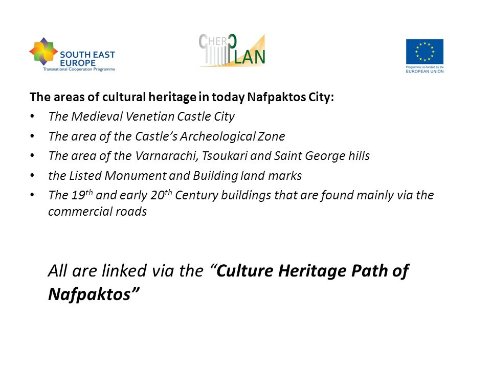 All are linked via the Culture Heritage Path of Nafpaktos