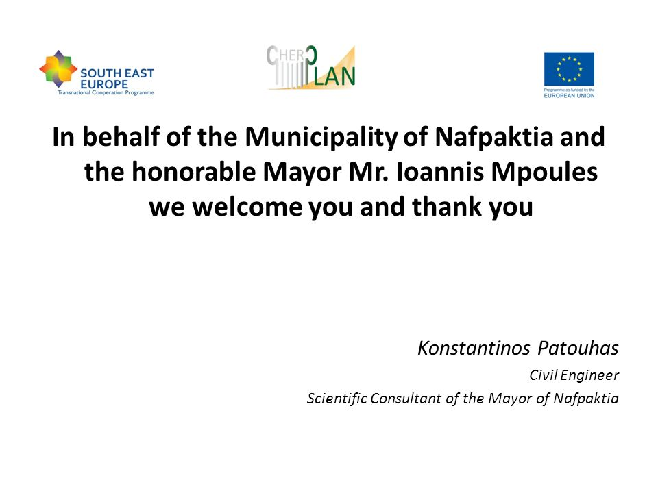 In behalf of the Municipality of Nafpaktia and the honorable Mayor Mr