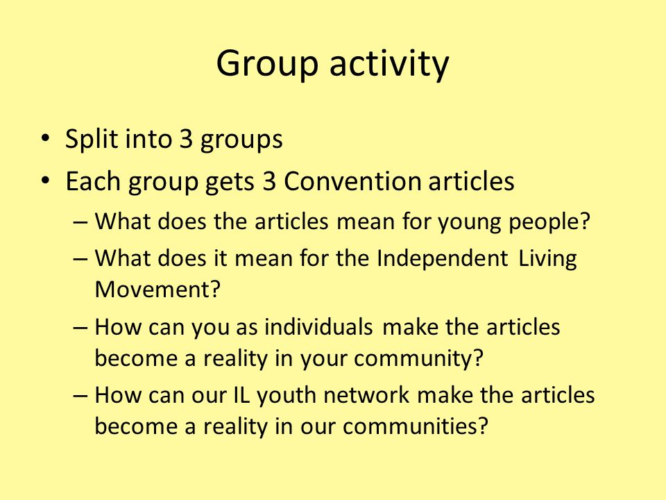 Group activity Split into 3 groups