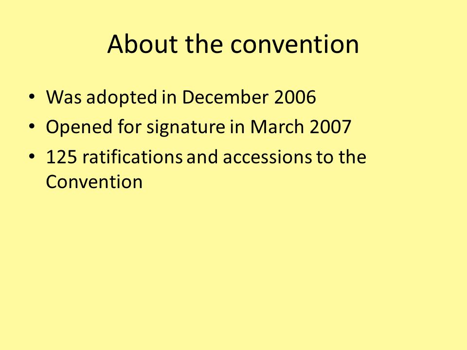 About the convention Was adopted in December 2006