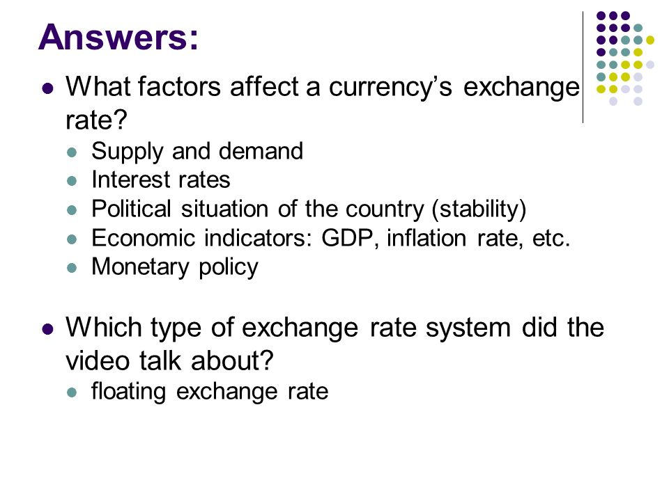 What are the factors that affect the exchange rate of a currency?