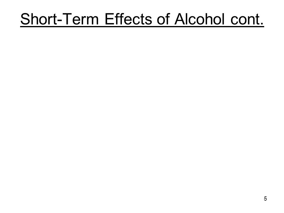 Short-Term Effects of Alcohol cont.
