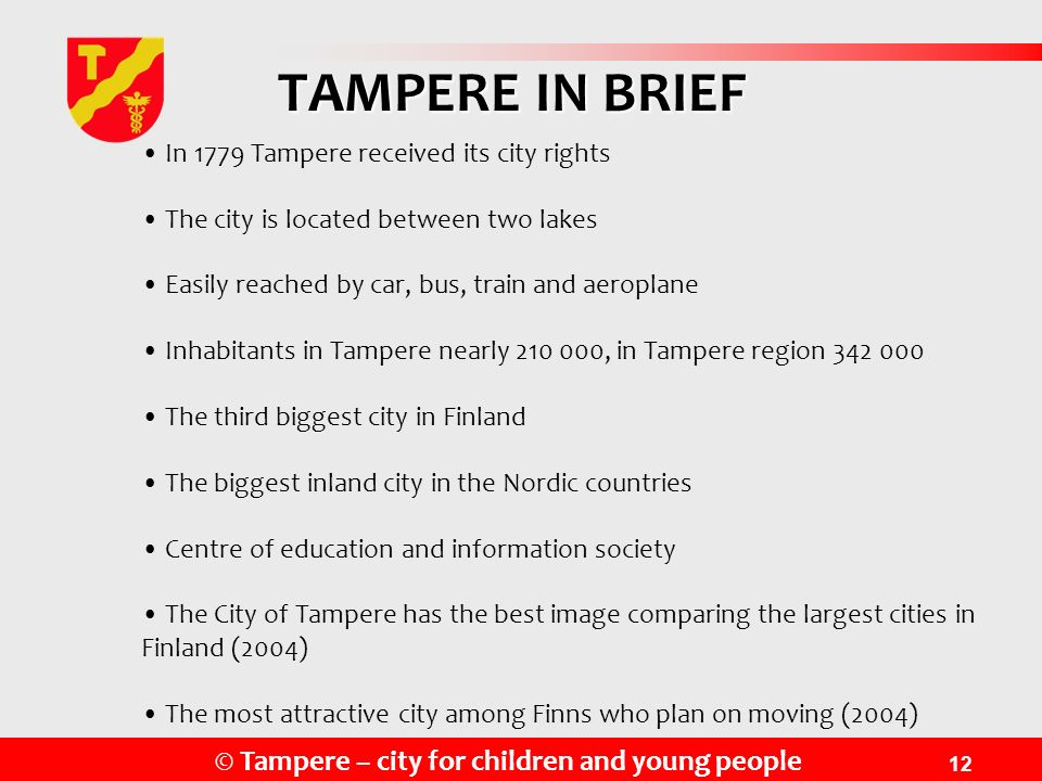 TAMPERE IN BRIEF In 1779 Tampere received its city rights