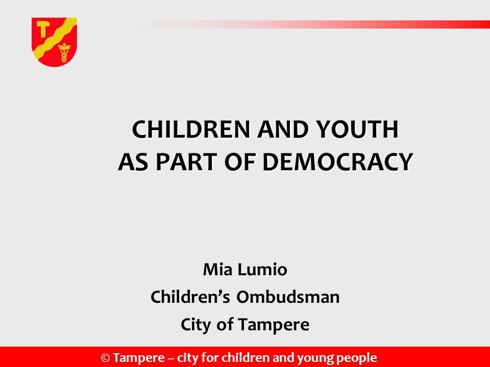 CHILDREN AND YOUTH AS PART OF DEMOCRACY