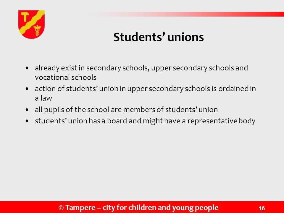 Students' unions already exist in secondary schools, upper secondary schools and vocational schools.